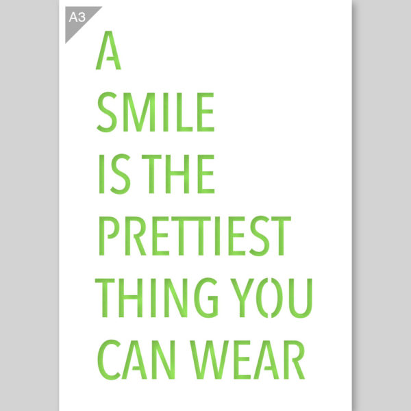 a smile is the prettiest thing you can wear quote stencil